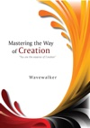 Mastering The Way Of Creation