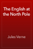 Jules Verne - The English at the North Pole artwork