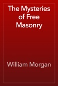 The Mysteries of Free Masonry