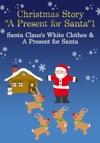 Christmas Story A Present For Santa1