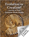 Evolution Or Creation - Answers To Your Questions About Origins