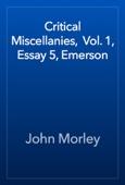 John Morley - Critical Miscellanies,  Vol. 1, Essay 5, Emerson artwork