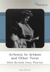 Artemis To Acton And Other Verse
