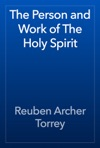 The Person And Work Of The Holy Spirit