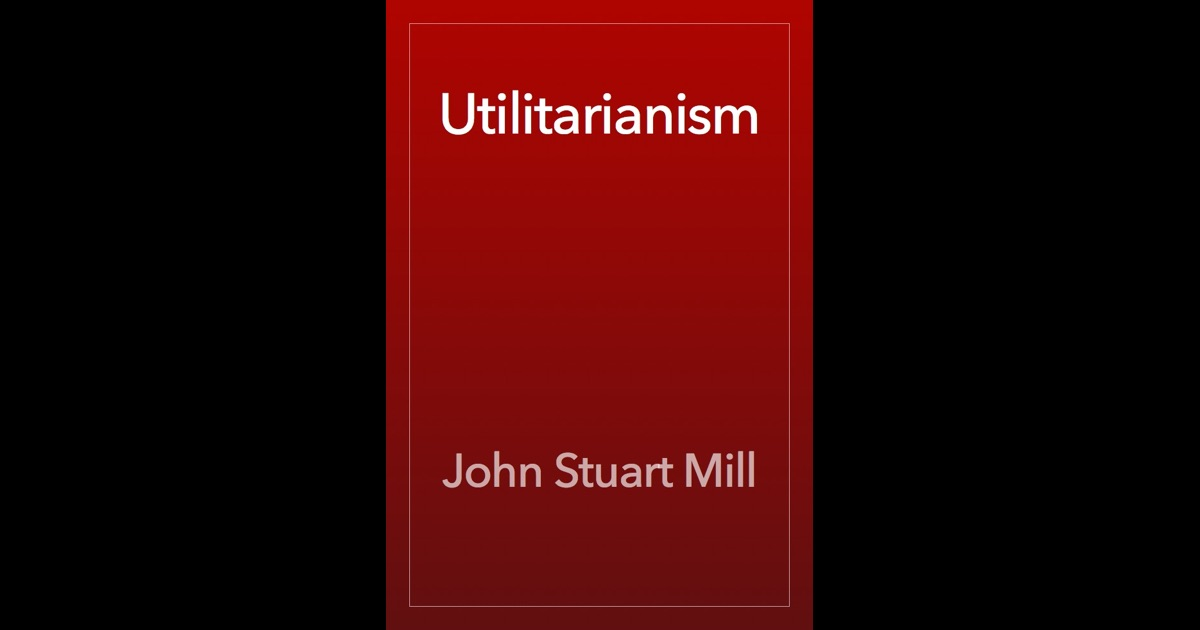 an analysis of john stuart mills book utilitarianism John stuart mill's book utilitarianism is a classic exposition and defence of utilitarianism in ethics.