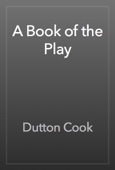 Dutton Cook - A Book of the Play artwork