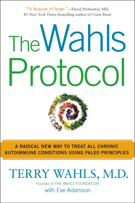 The Wahls Protocol Terry Wahls MD  Eve Adamson Book