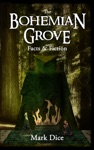The Bohemian Grove Facts  Fiction