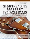 Sight Reading Mastery For Guitar