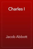 Jacob Abbott - Charles I artwork
