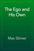 Max Stirner - The Ego and His Own artwork
