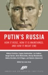 Putins Russia How It Rose How It Is Maintained And How It Might End