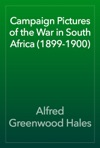 Campaign Pictures Of The War In South Africa 1899-1900
