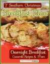7 Southern Christmas Breakfast Ideas Overnight Breakfast Casserole Recipes  More