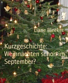 Kurzgeschichte: Weihnachten schon im September?
