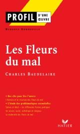 PROFIL - BAUDELAIRE : LES FLEURS DU MAL