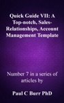 Quick Guide VII A Top-notch Sales-Relationships Account Management Template