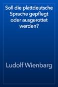 Ludolf Wienbarg - Soll die plattdeutsche Sprache gepflegt oder ausgerottet werden? artwork
