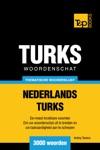 Thematische Woordenschat Nederlands-Turks 3000 Woorden