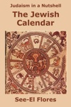Judaism In A Nutshell The Jewish Calendar