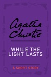 While The Light Lasts