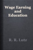 R. R. Lutz - Wage Earning and Education artwork
