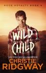 Wild Child Rock Royalty Book 6