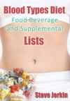 Blood Types Diet Food Beverage And Supplemental Lists