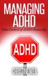 Managing ADHD Take Control Of ADHD Naturally