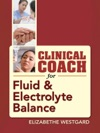 Clinical Coach For Fluid  Electrolyte Balance