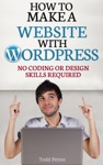 How To Make A Website With WordPress No Coding Or Design Skills Required