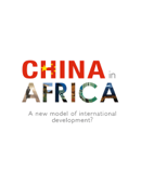 China in Africa: A New Model of International Development?
