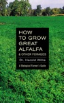 How To Grow Great Alfalfa  Other Forages