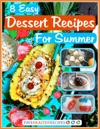 8 Easy Dessert Recipes For Summer