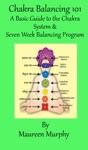 7 Week Chakra Balancing 101