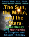 The Sun The Moon And The Stars Dependency And Histrionics In Couples And Couple Therapy