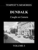 Dundalk Caught on Camera