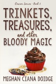 Trinkets, Treasures, and Other Bloody Magic - Meghan Ciana Doidge Cover Art