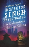 Inspector Singh Investigates A Calamitous Chinese Killing