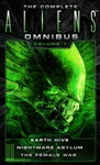 The Complete Aliens Omnibus Volume One Earth Hive Nightmare Asylum The Female War