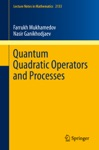 Quantum Quadratic Operators And Processes