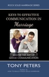 Keys To Effective Communication In Marriage Learn To Master The Art Of Good Communication