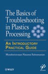 Basics Of Troubleshooting In Plastics Processing