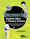 Uncovering Student Ideas In Primary Science Volume 1
