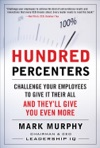 Hundred Percenters  Challenge Your Employees To Give It Their All And Theyll Give You Even More