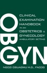 Clinical Examination Handbook In An Obstetrics And Gynecology Ambulatory Setting