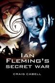 Craig Cabell - Ian Fleming's Secret War kunstwerk
