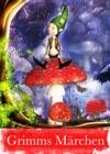 Grimms Mrchen - Mrchen Der Gebrder Grimm Rumpelstilzchen Sterntaler Rotkppchen Der Froschknig Hnsel Und Gretel Aschenputtel Schneewittchen Rapunzel Ua Illustrierte Ausgabe