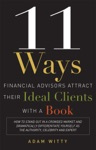 11 Ways Financial Advisors Attract Their Ideal Clients With A Book