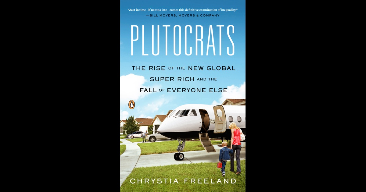 An analysis of plutocrats by chrystia